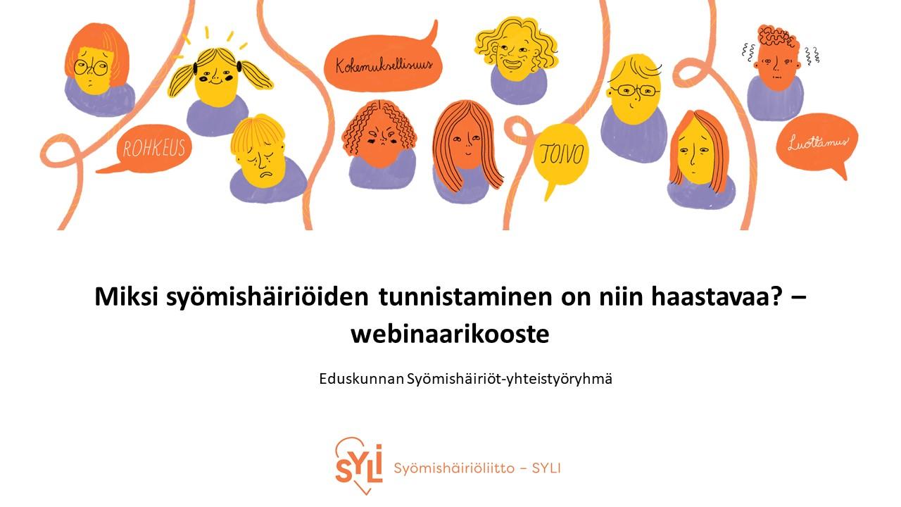 Kuvassa lukee teksti Miksi syömishäiriöiden tunnistaminen on niin haastavaa -webinaarikooste. Lisäksi kuvassa on Syömishäiriöliiton logo ja kuvituskuvia erilaisista kasvoista.