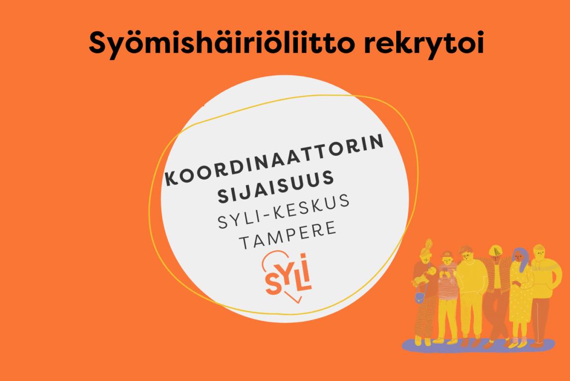 Kuvassa on teksti Syömishäiriöliito rekrytoi koordinaattorin sijaisuus Syli-keskus Tampere.